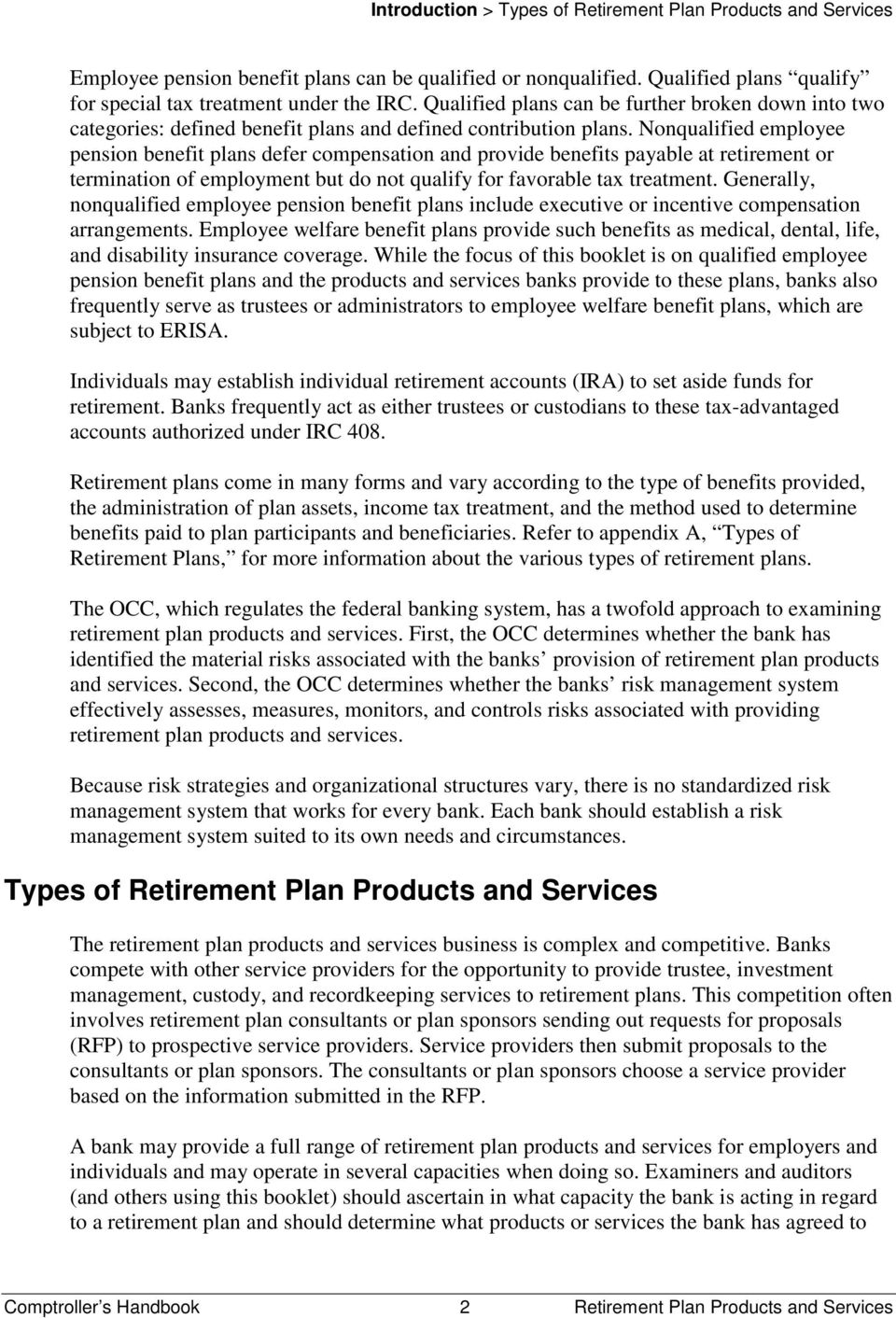 Nonqualified employee pension benefit plans defer compensation and provide benefits payable at retirement or termination of employment but do not qualify for favorable tax treatment.