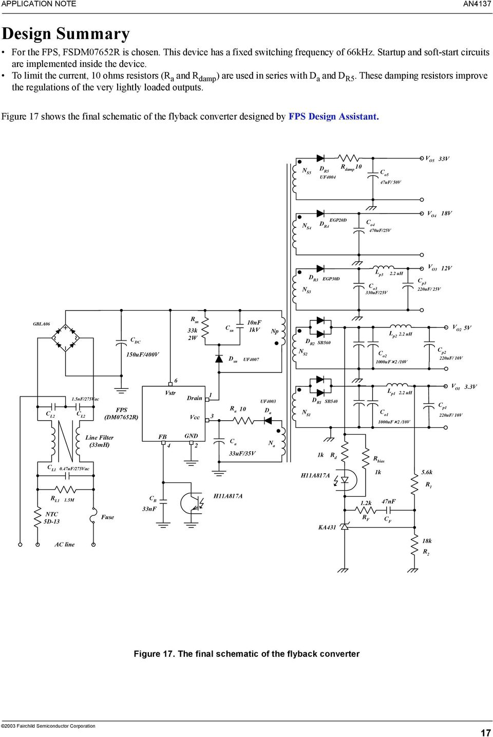 Figure 17 shows the final schematic of the flyback converter designed by FPS Design Assistant.