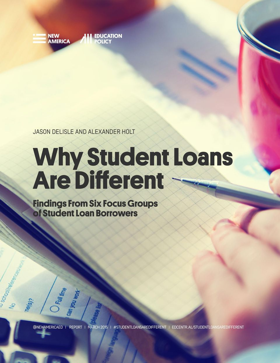 Findings From Six Focus Groups of Student Loan Borrowers @NEWAMERICAED