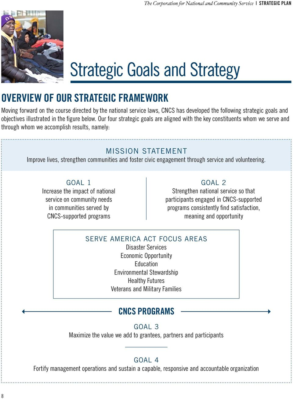Our four strategic goals are aligned with the key constituents whom we serve and through whom we accomplish results, namely: Mission Statement Improve lives, strengthen communities and foster civic