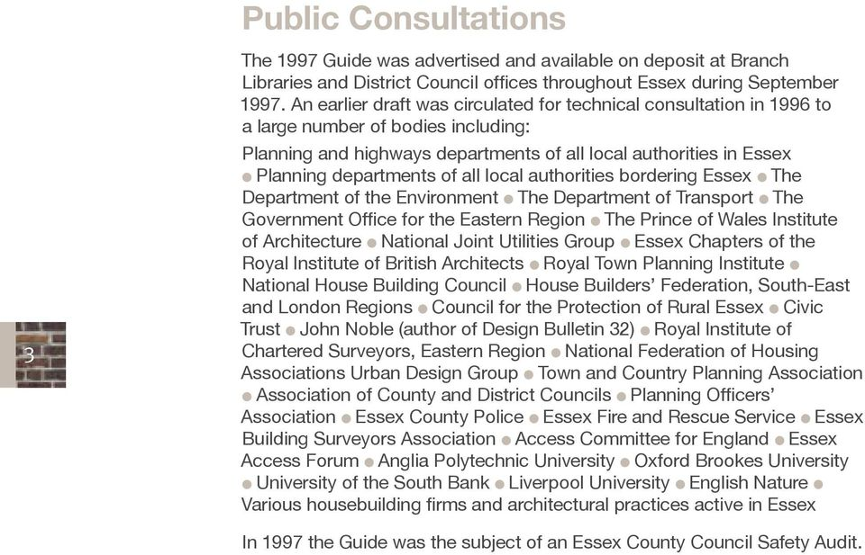 all local authorities bordering Essex The Department of the Environment The Department of Transport The Government Office for the Eastern Region The Prince of Wales Institute of Architecture National