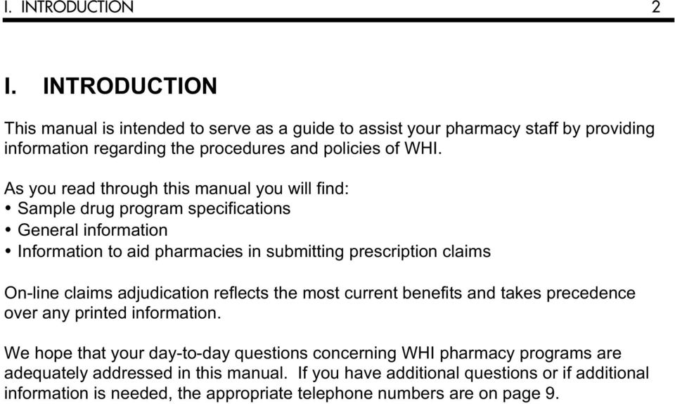 As you read through this manual you will find: Sample drug program specifications General information Information to aid pharmacies in submitting prescription claims On-line