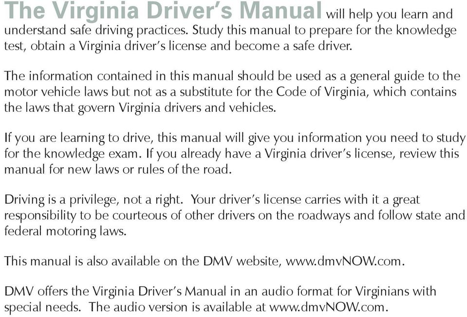 The information contained in this manual should be used as a general guide to the motor vehicle laws but not as a substitute for the Code of Virginia, which contains the laws that govern Virginia