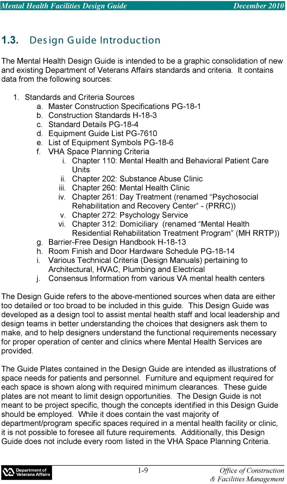 Equipment Guide List PG-7610 e. List of Equipment Symbols PG-18-6 f. VHA Space Planning Criteria i. Chapter 110: Mental Health and Behavioral Patient Care Units ii.