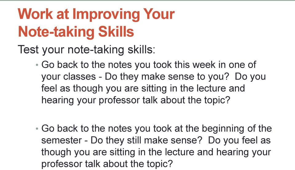 Do you feel as though you are sitting in the lecture and hearing your professor talk about the topic?