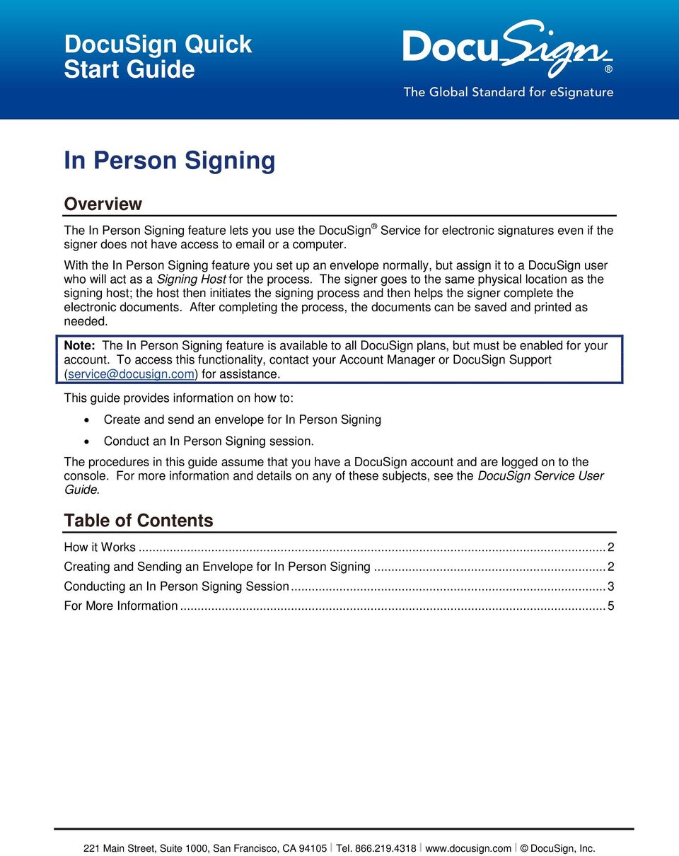 The signer goes to the same physical location as the signing host; the host then initiates the signing process and then helps the signer complete the electronic documents.