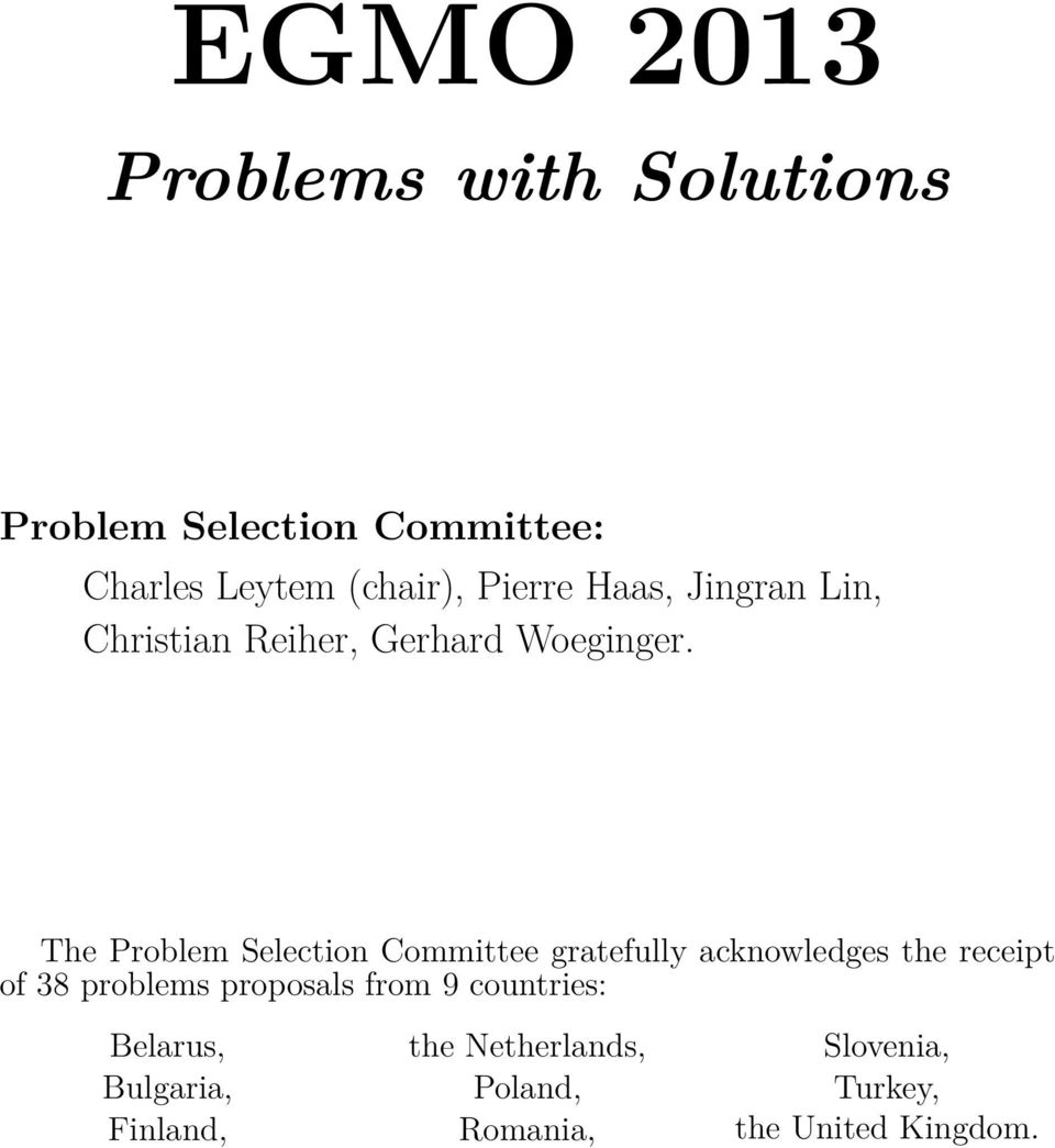 The Problem Selection Committee gratefully acknowledges the receipt of 38 problems