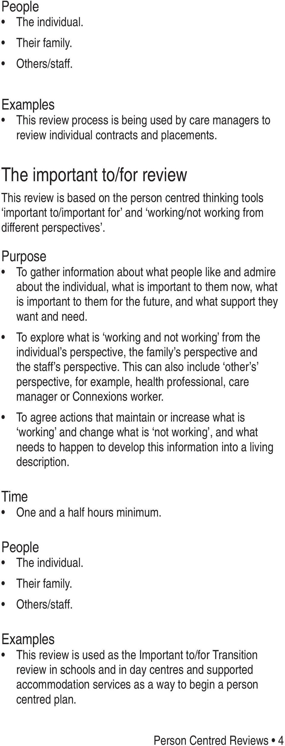 Purpose To gather information about what people like and admire about the individual, what is important to them now, what is important to them for the future, and what support they want and need.