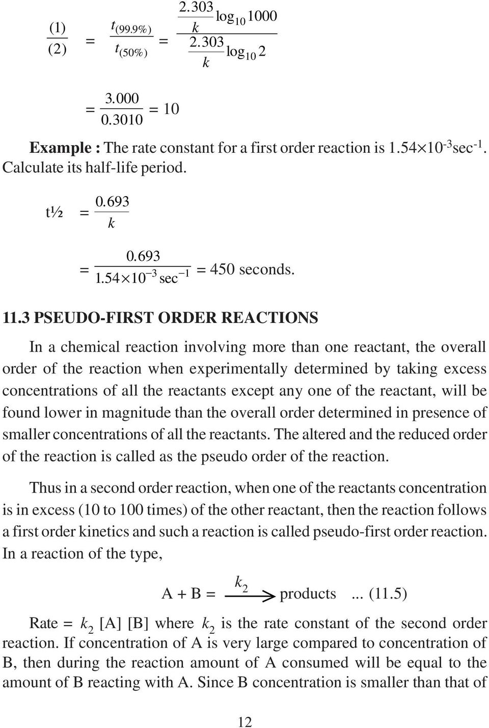3 PSEUD-FIRST RDER REACTINS In a chemical reaction involving more than one reactant, the overall order of the reaction when experimentally determined by taking excess concentrations of all the