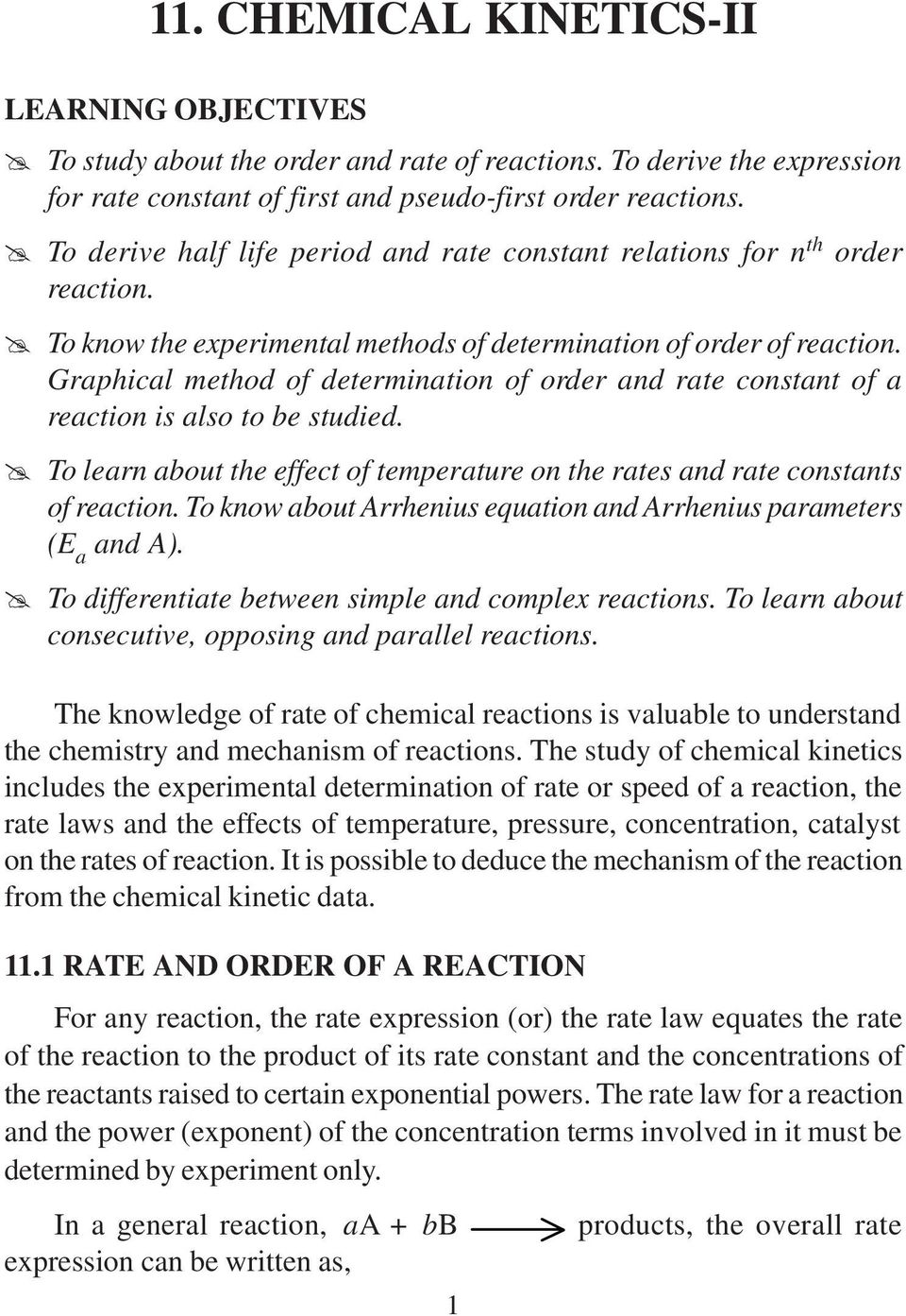Graphical method of determination of order and rate constant of a reaction is also to be studied. @ To learn about the effect of temperature on the rates and rate constants of reaction.