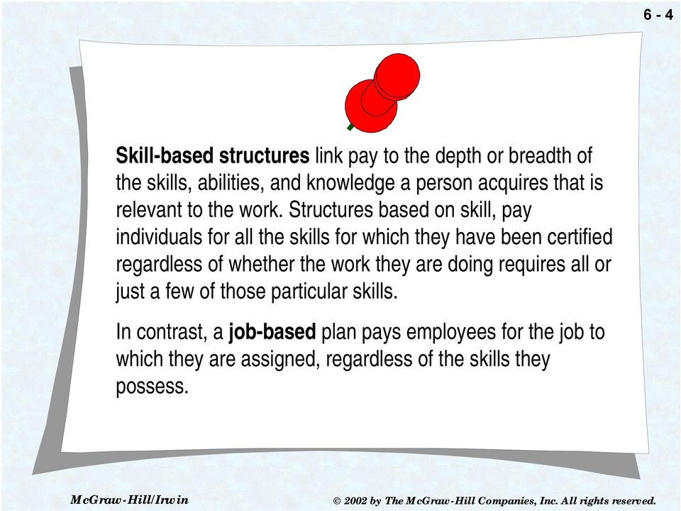 Structures based on skill, pay individuals for all the skills for which they have been certified regardless of whether