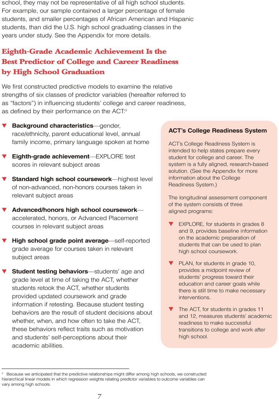 high school graduating classes in the years under study. See the Appendix for more details.