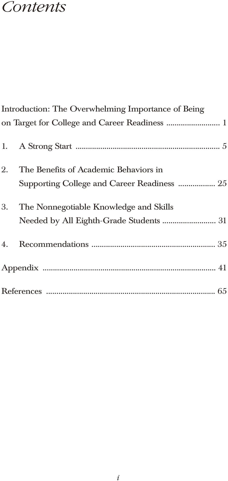 The Benefits of Academic Behaviors in Supporting College and Career Readiness... 25 3.