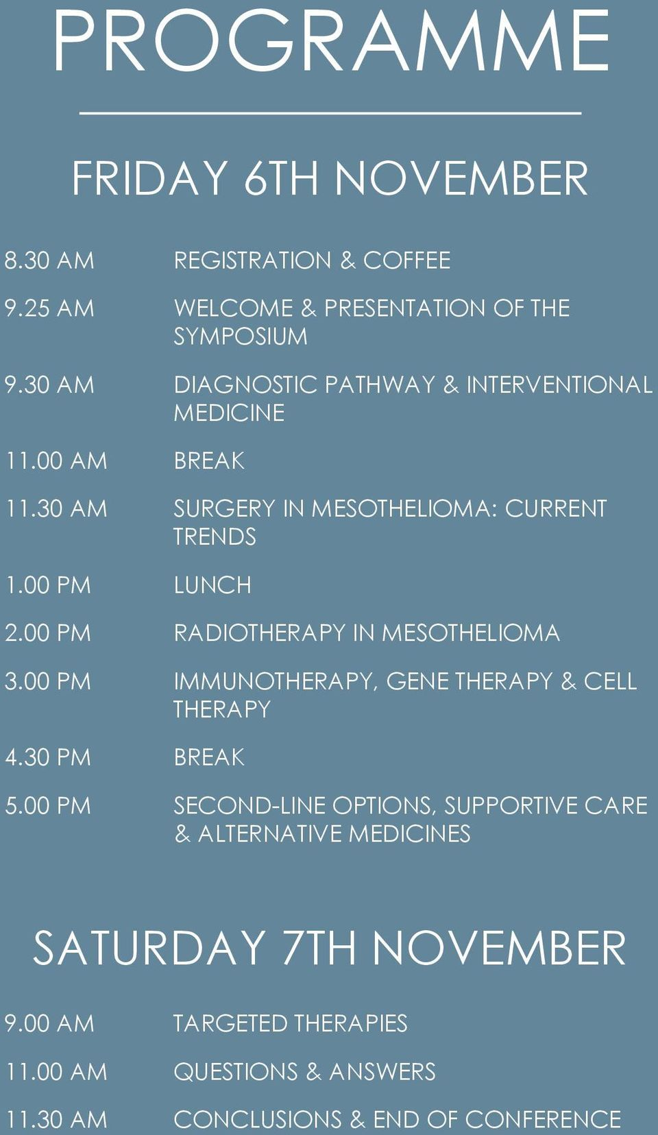 00 PM RADIOTHERAPY IN MESOTHELIOMA 3.00 PM IMMUNOTHERAPY, GENE THERAPY & CELL THERAPY 4.30 PM BREAK 5.