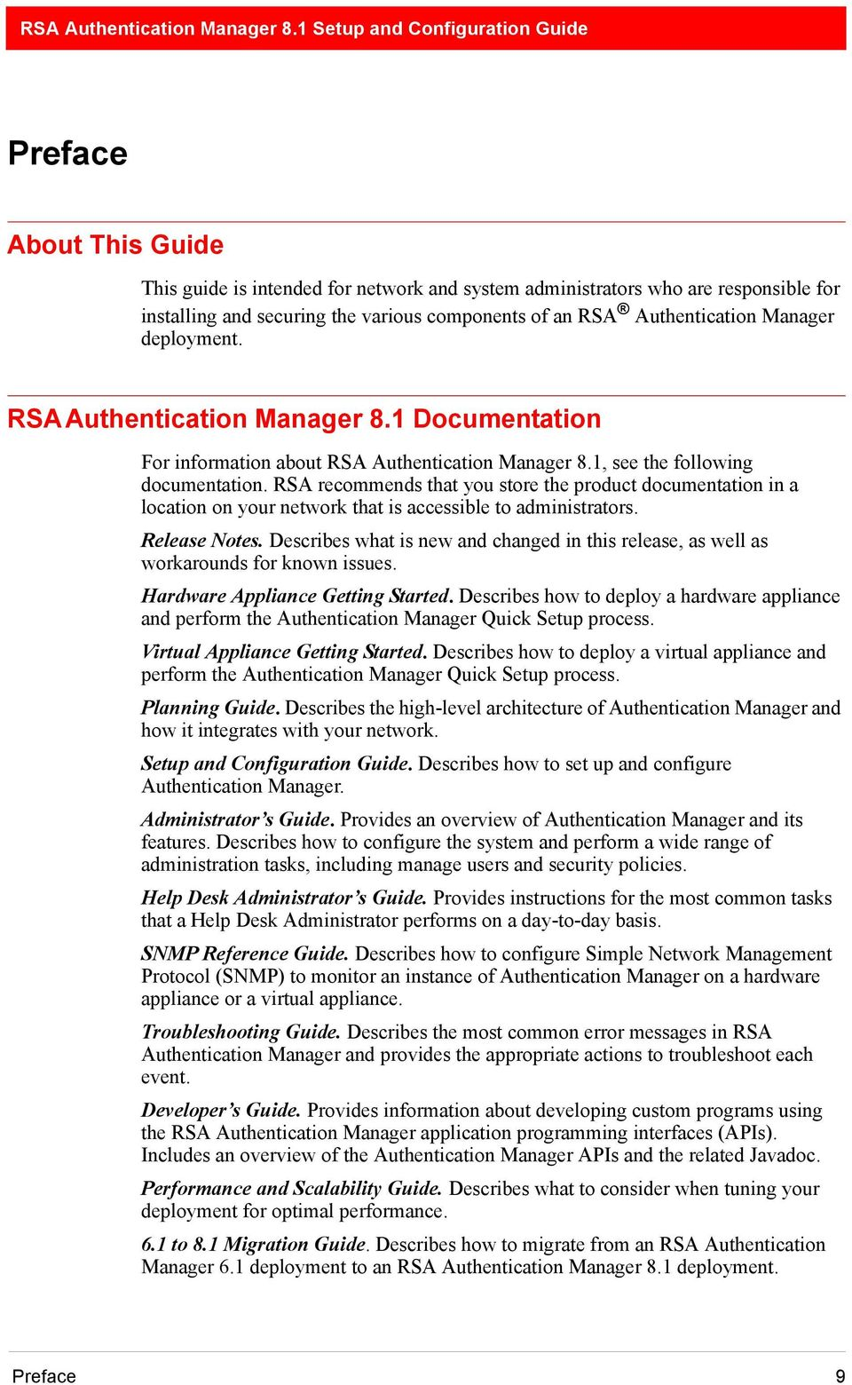 RSA recommends that you store the product documentation in a location on your network that is accessible to administrators. Release Notes.