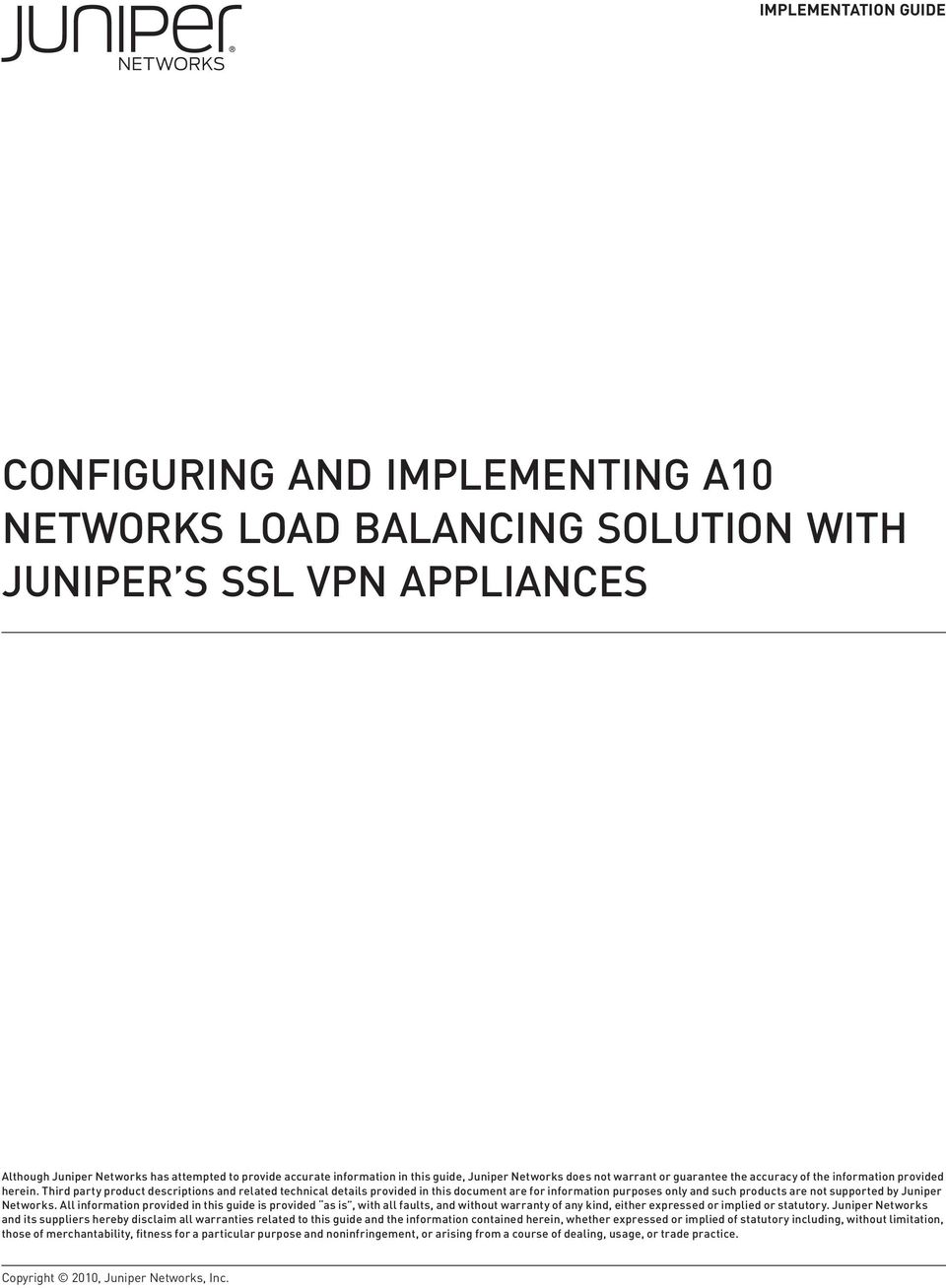 Third party product descriptions and related technical details provided in this document are for information purposes only and such products are not supported by Juniper Networks.