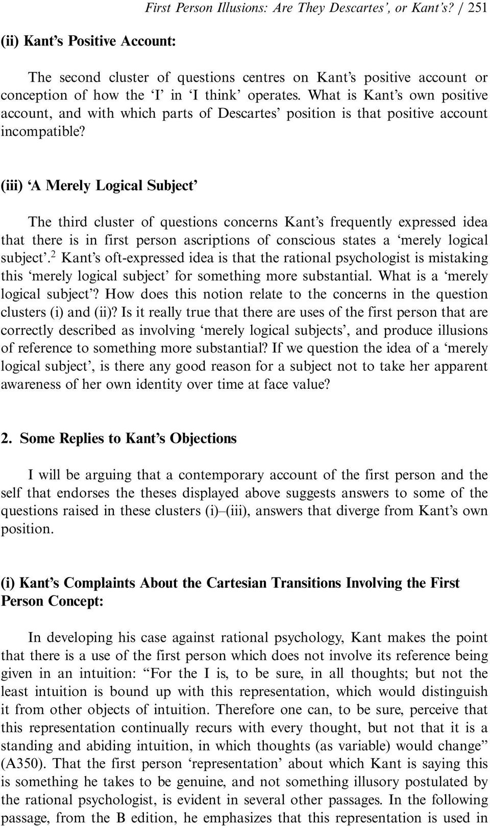 What is Kant s own positive account, and with which parts of Descartes position is that positive account incompatible?