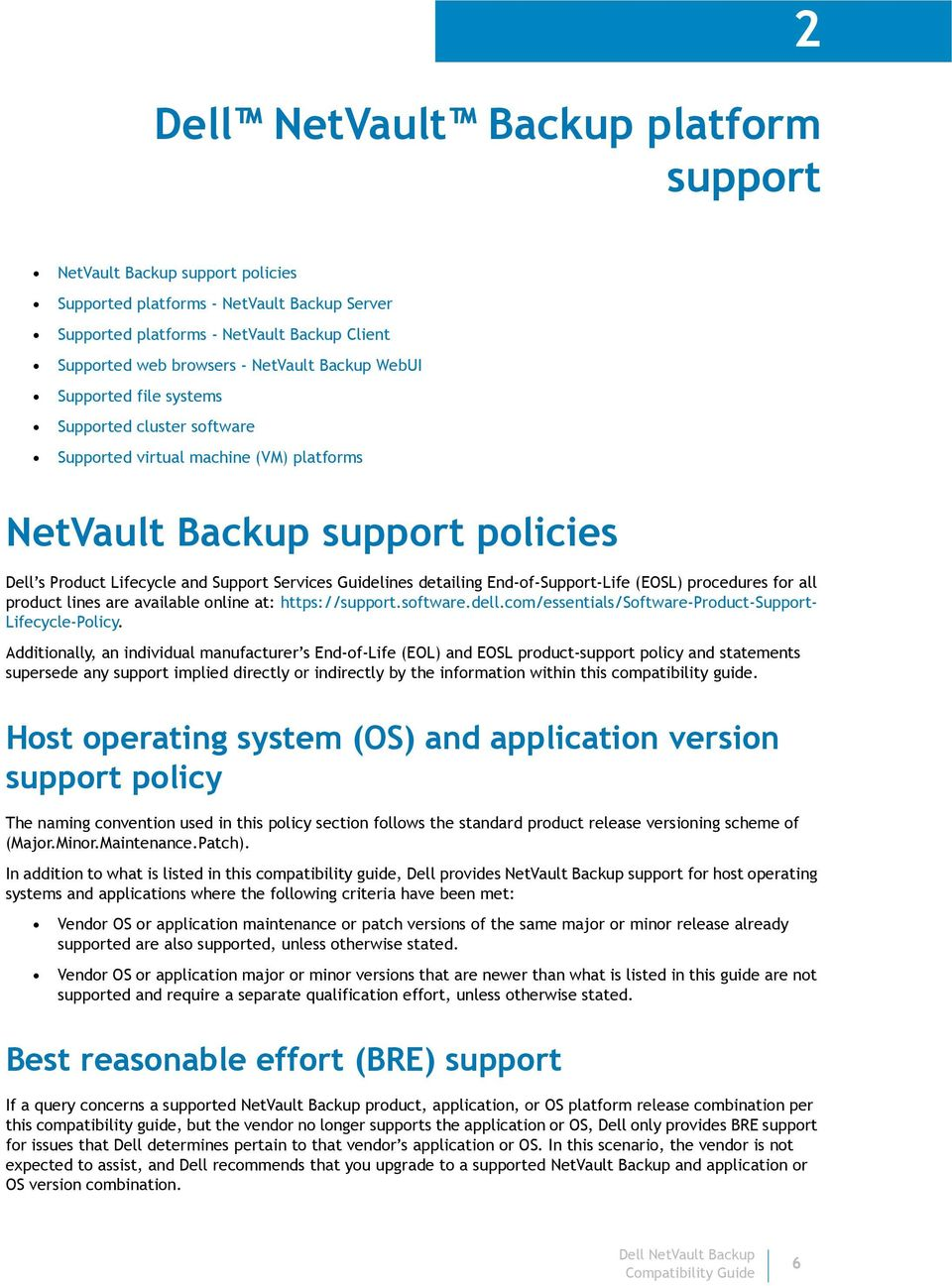 detailing End-of-Support-Life (EOSL) procedures for all product lines are available online at: https://support.software.dell.com/essentials/software-product-support- Lifecycle-Policy.