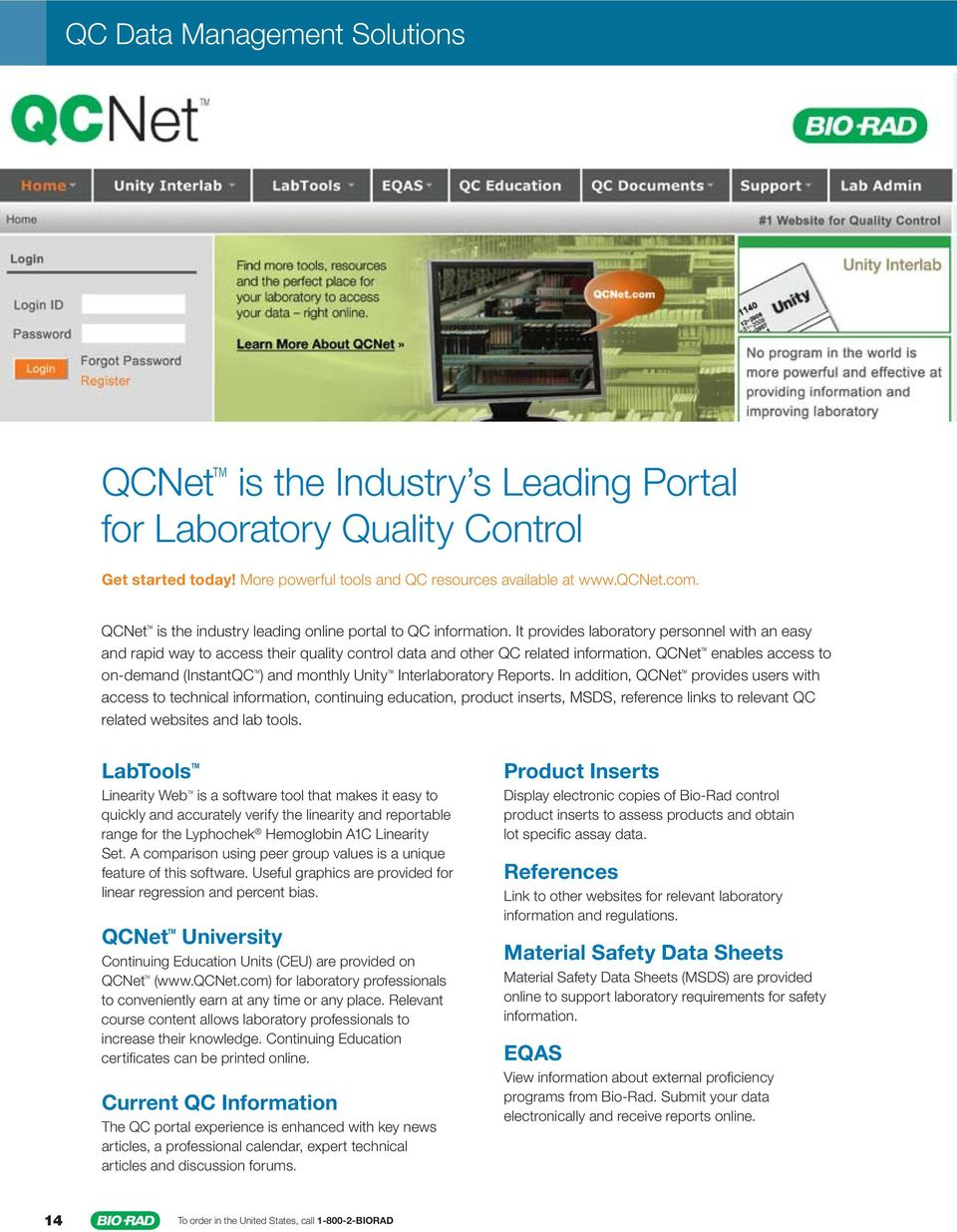 QCNet enables access to on-demand (InstantQC ) and monthly Unity Interlaboratory Reports.