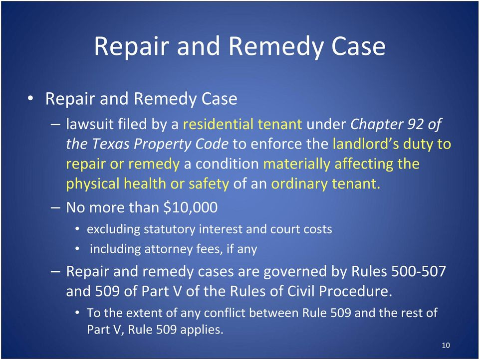 No more than $10,000 excluding statutory interest and court costs including attorney fees, if any Repair and remedy cases are governed by