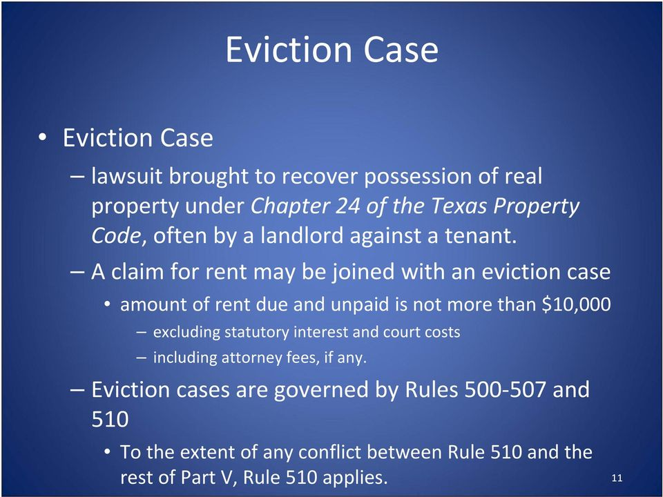 A claim for rent may be joined with an eviction case amount of rent due and unpaid is not more than $10,000 excluding