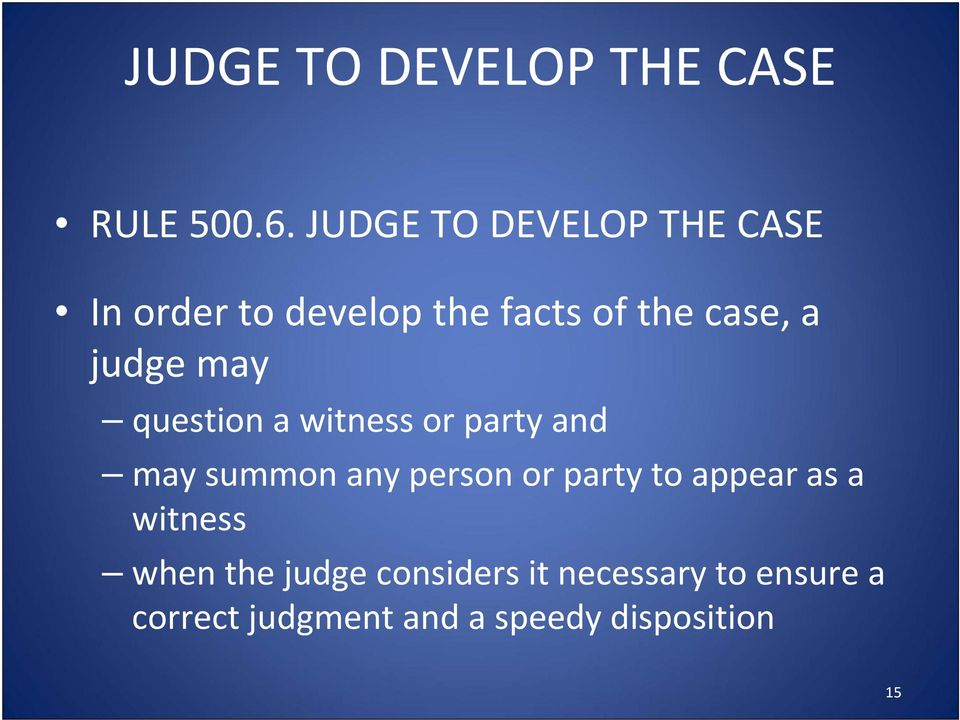 judge may question a witness or party and may summon any person or party