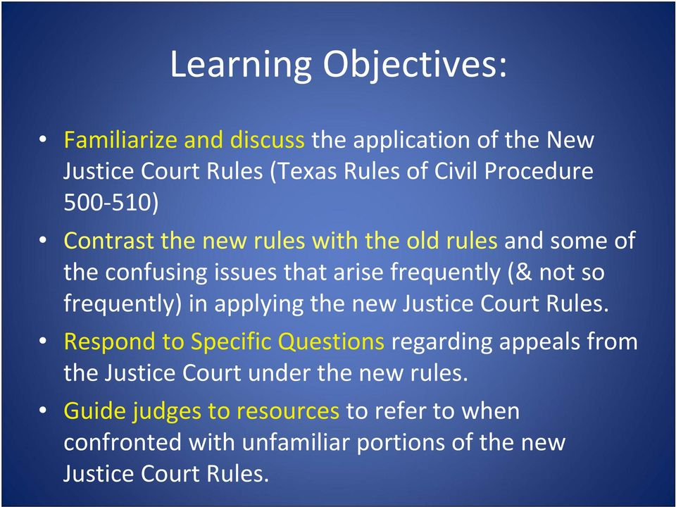 frequently) in applying the new Justice Court Rules.