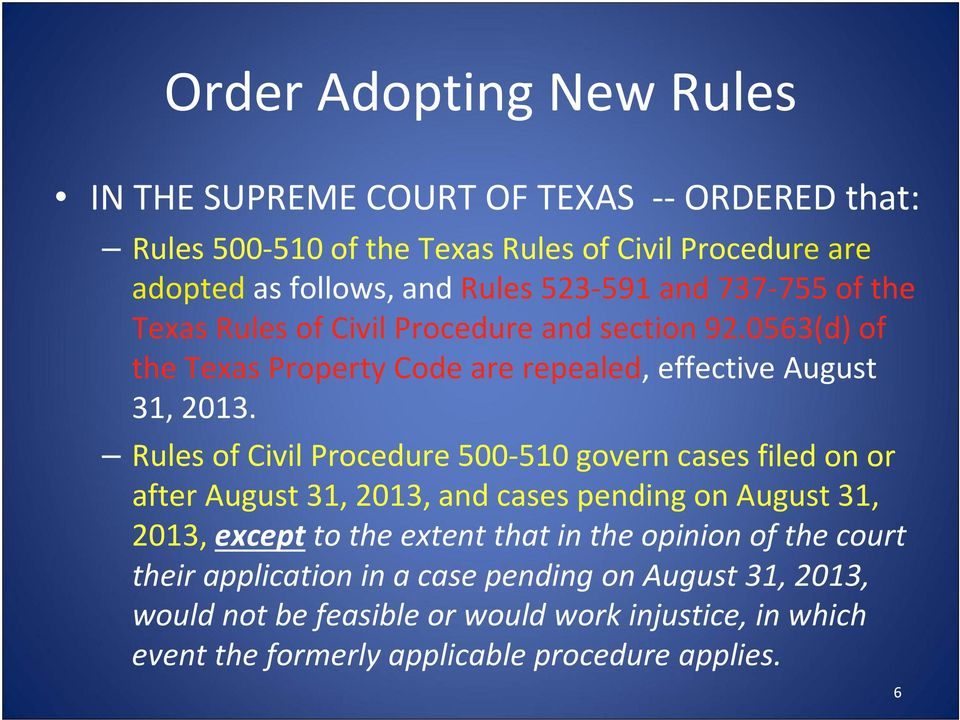 Rules of Civil Procedure 500 510 govern cases filed on or after August 31, 2013, and cases pending on August 31, 2013, except to the extent that in the opinion
