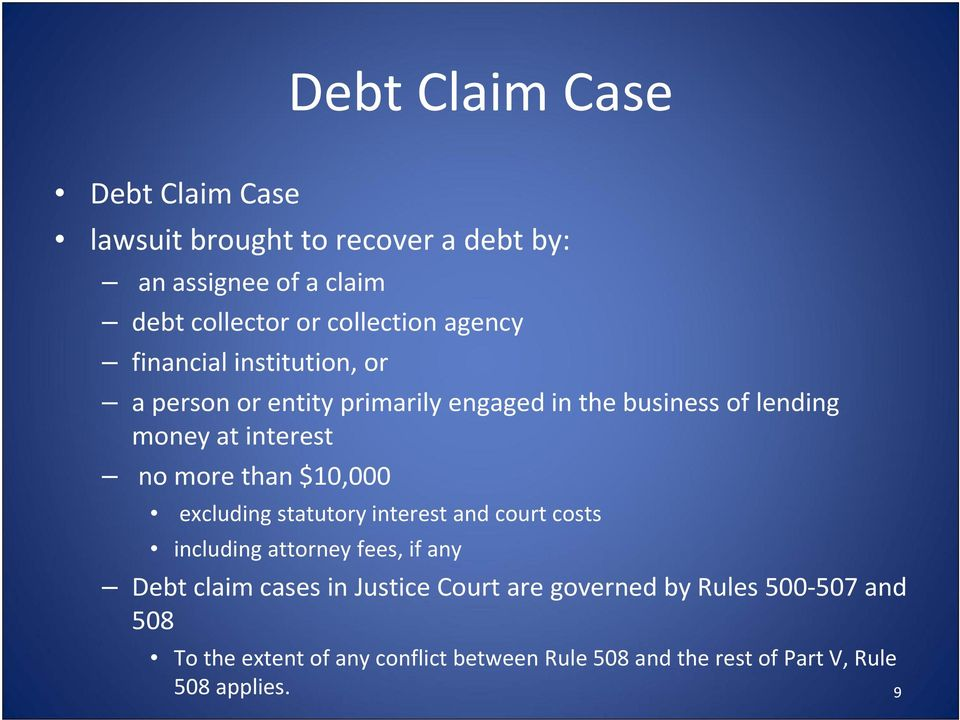 than $10,000 excluding statutory interest and court costs including attorney fees, if any Debt claim cases in Justice Court