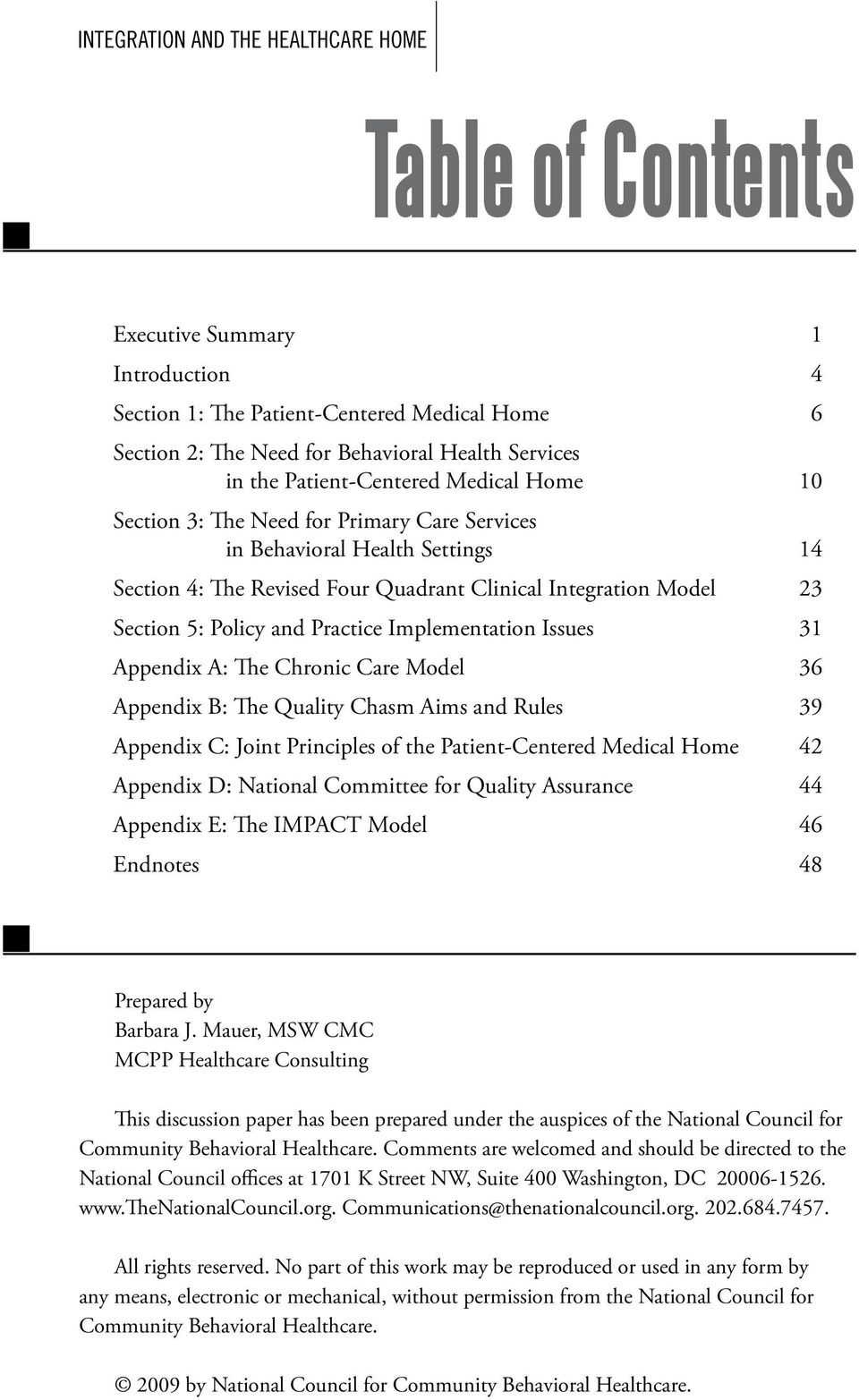 and Practice Implementation Issues 31 Appendix A: The Chronic Care Model 36 Appendix B: The Quality Chasm Aims and Rules 39 Appendix C: Joint Principles of the Patient-Centered Medical Home 42