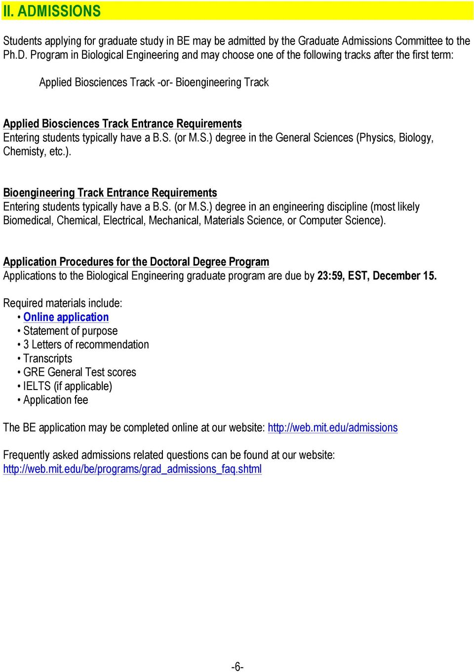 Program in Biological Engineering and may choose one of the following tracks after the first term: Applied Biosciences Track -or- Bioengineering Track Applied Biosciences Track Entrance Requirements