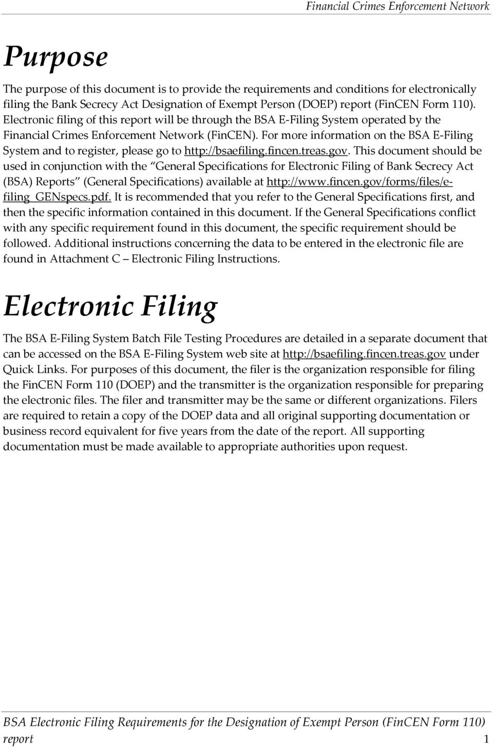 For more information on the BSA E Filing System and to register, please go to http://bsaefiling.fincen.treas.gov.