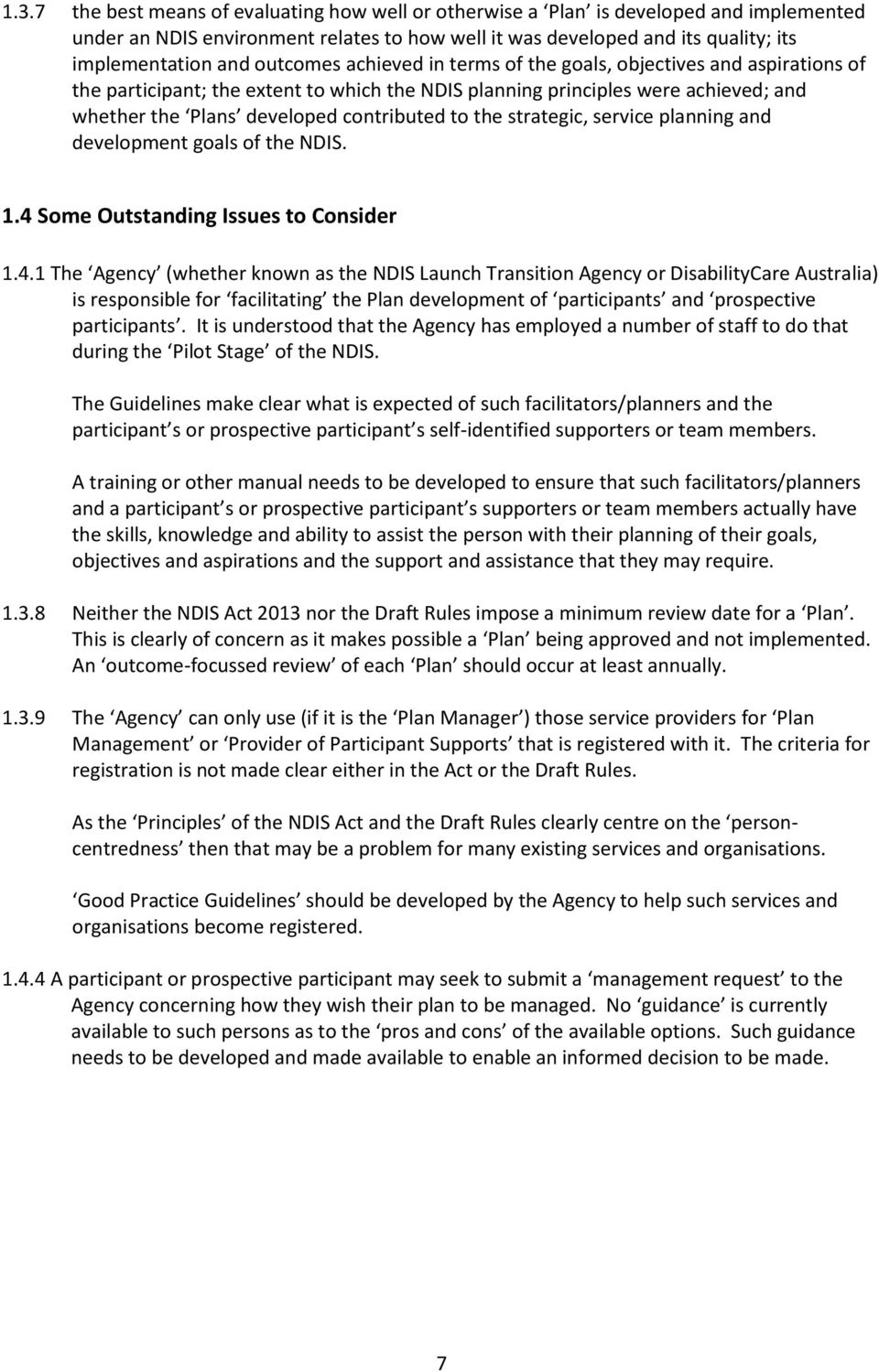 the strategic, service planning and development goals of the NDIS. 1.4