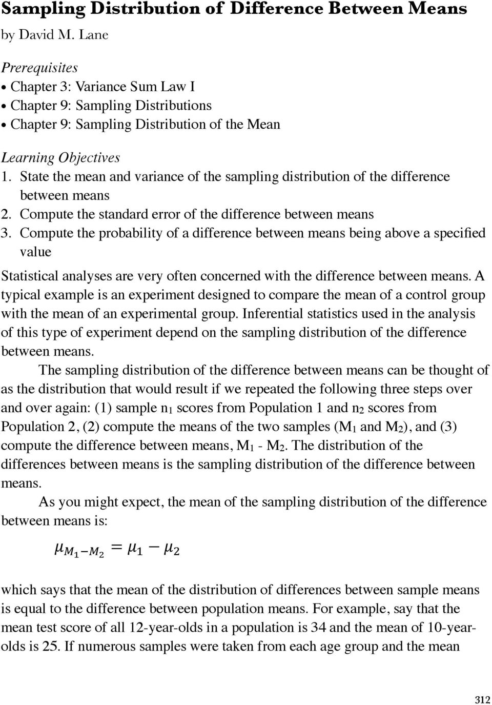State the mean and variance of the sampling distribution of the difference between means 2. Compute the standard error of the difference between means 3.