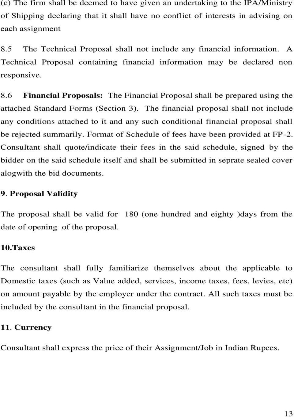 6 Financial Proposals: The Financial Proposal shall be prepared using the attached Standard Forms (Section 3).