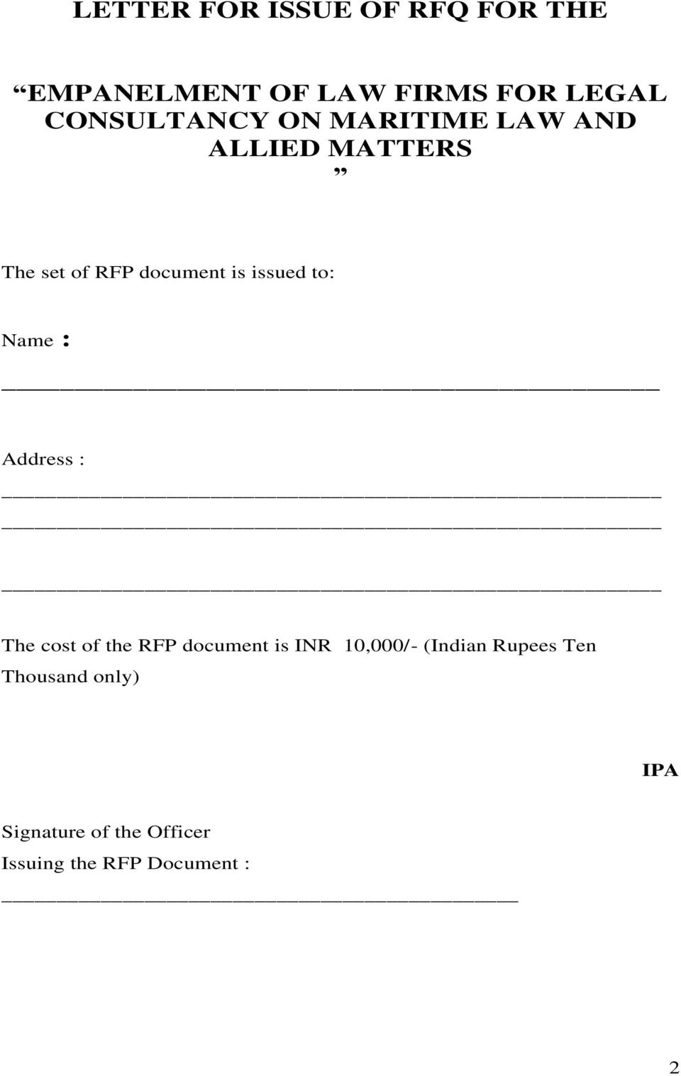 issued to: Name : Address : The cost of the RFP document is INR 10,000/-