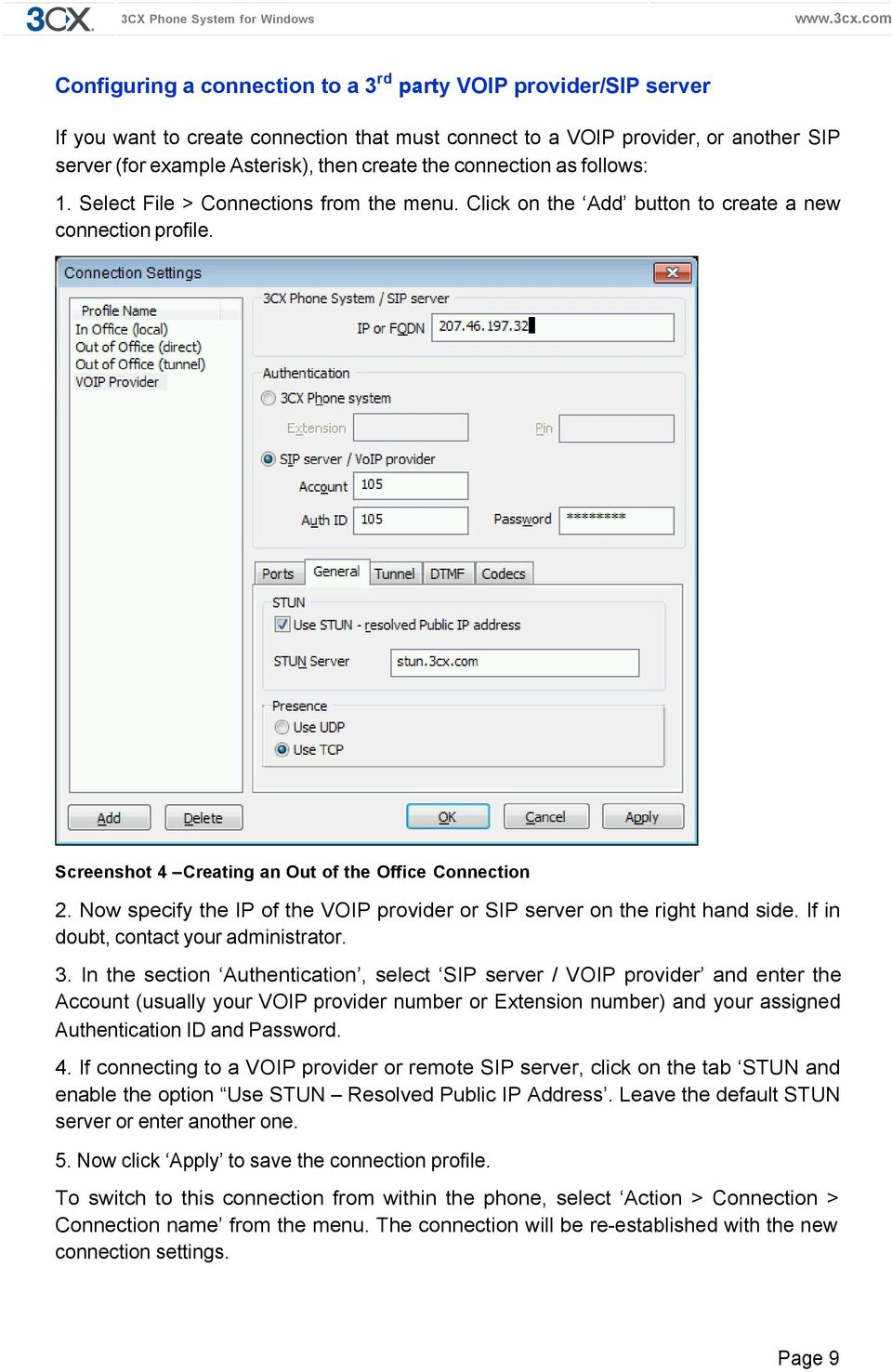 Now specify the IP of the VOIP provider or SIP server on the right hand side. If in doubt, contact your administrator. 3.
