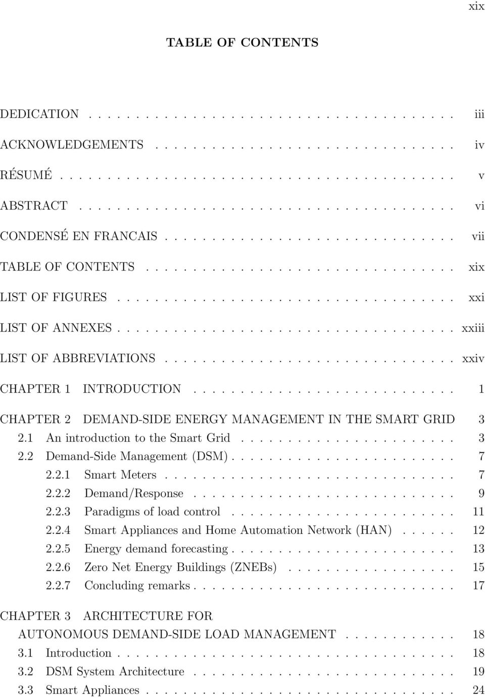 ................................... xxiii LIST OF ABBREVIATIONS............................... xxiv CHAPTER INTRODUCTION............................ CHAPTER 2 DEMAND-SIDE ENERGY MANAGEMENT IN THE SMART GRID 3 2.