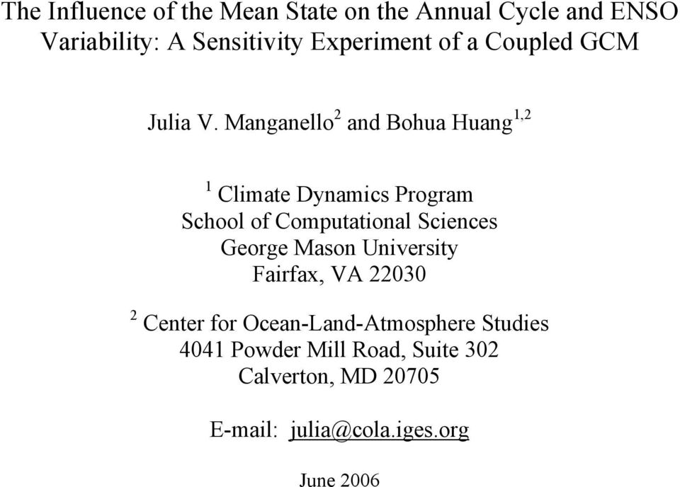 Manganello 2 and Bohua Huang 1,2 1 Climate Dynamics Program School of Computational Sciences