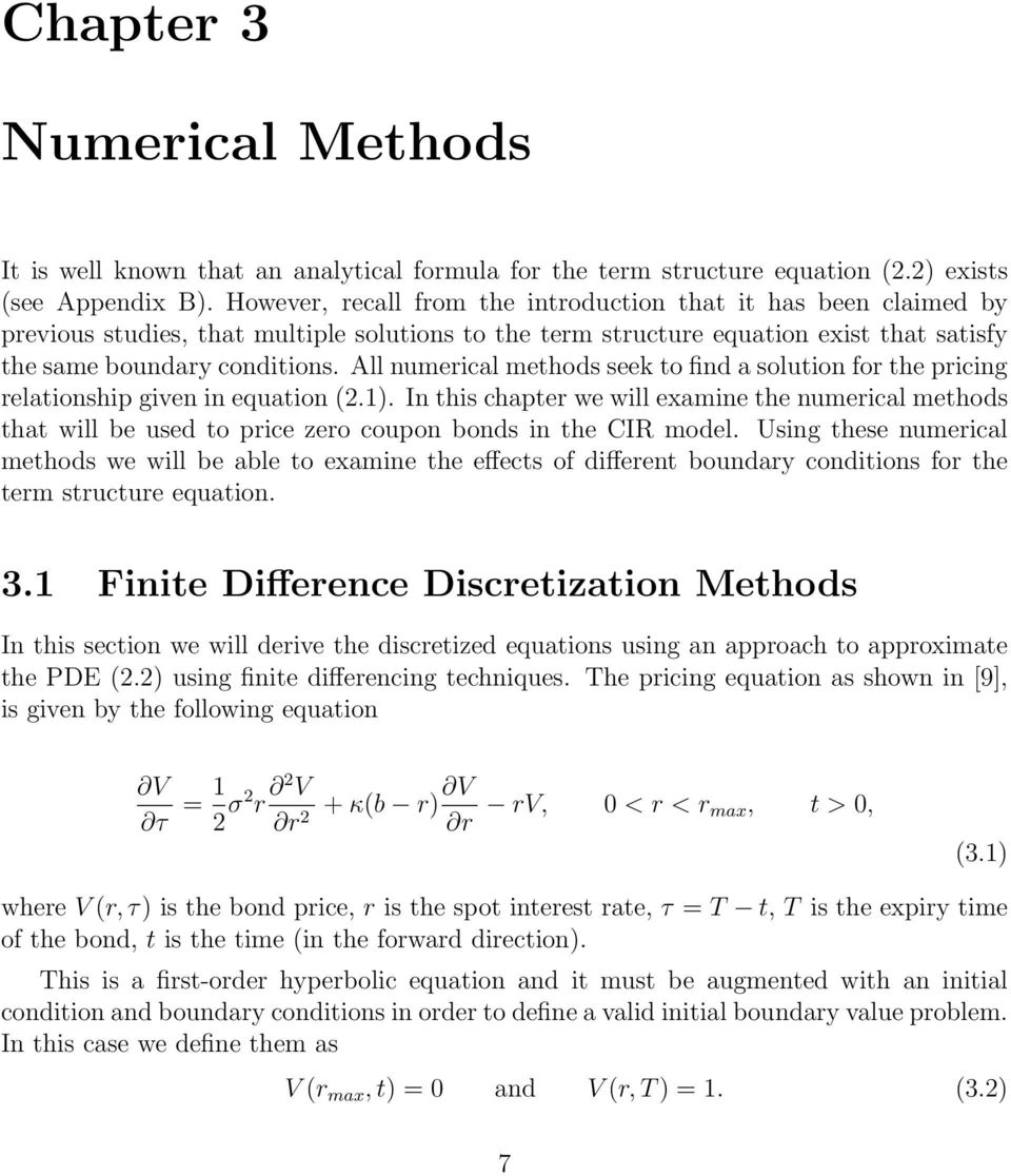 All numerical methods seek to find a solution for the pricing relationship given in equation (2.1).