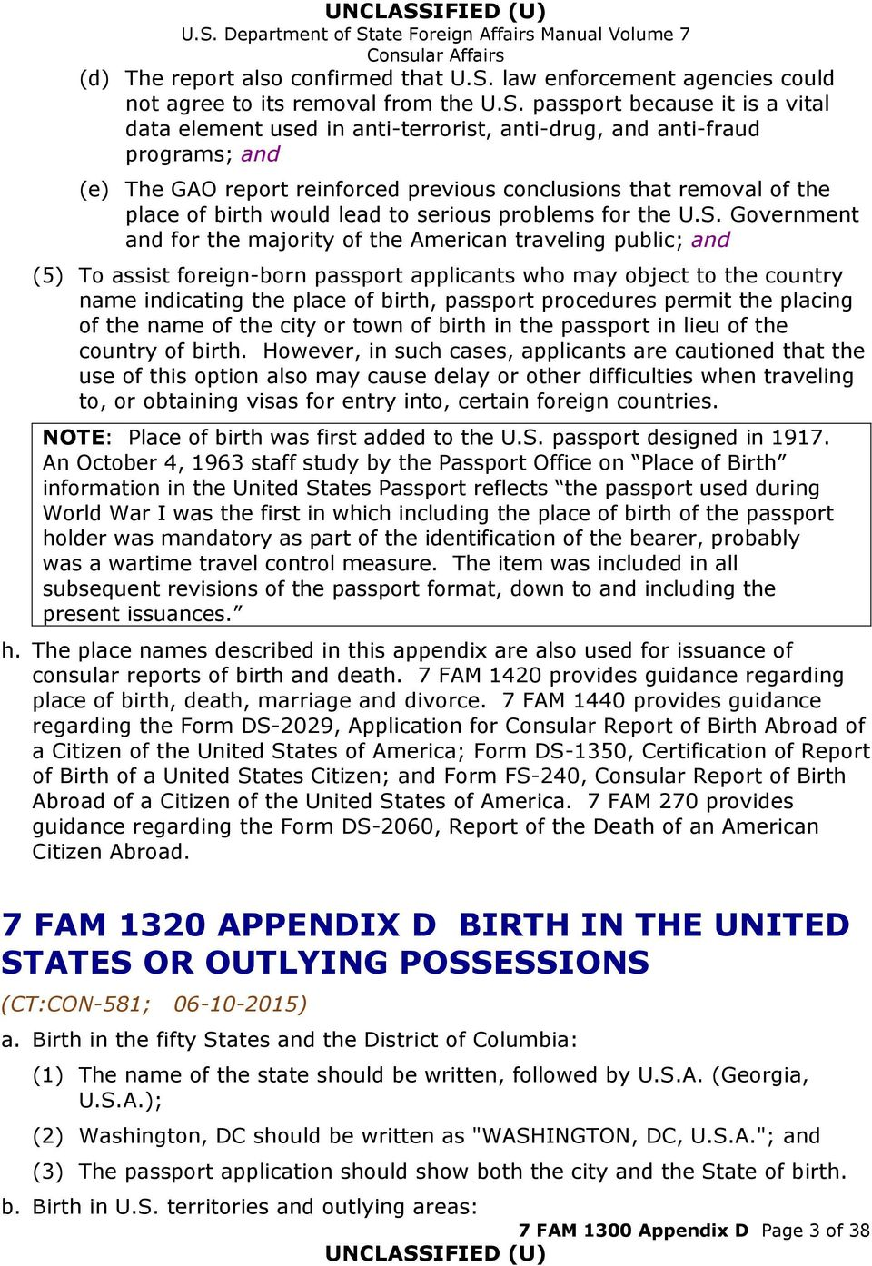 passport because it is a vital data element used in anti-terrorist, anti-drug, and anti-fraud programs; and (e) The GAO report reinforced previous conclusions that removal of the place of birth would