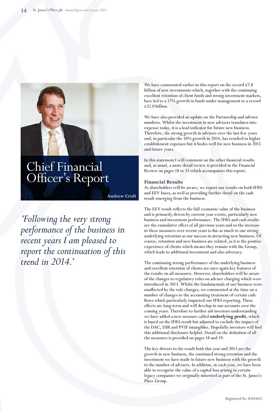 0 billion. Chief Financial Officer s Report Andrew Croft Following the very strong performance of the business in recent years I am pleased to report the continuation of this trend in.