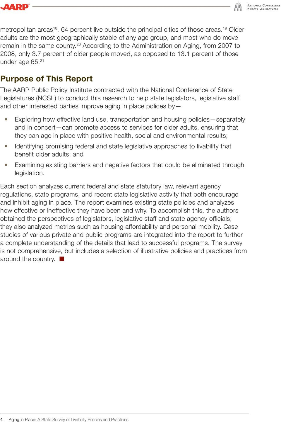 21 Purpose of This Report The AARP Public Policy Institute contracted with the National Conference of State Legislatures (NCSL) to conduct this research to help state legislators, legislative staff