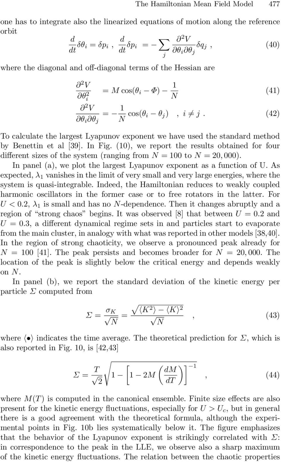 (42) To calculate the largest Lyapunov exponent we have used the standard method by Benettin et al [39]. In Fig.