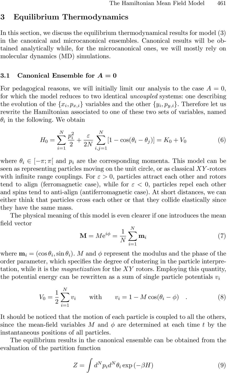 1 Canonical Ensemble for A = 0 For pedagogical reasons, we will initially limit our analysis to the case A =0, for which the model reduces to two identical uncoupled systems: one describing the