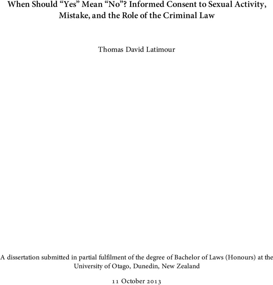Criminal Law Thomas David Latimour A dissertation submitted in partial