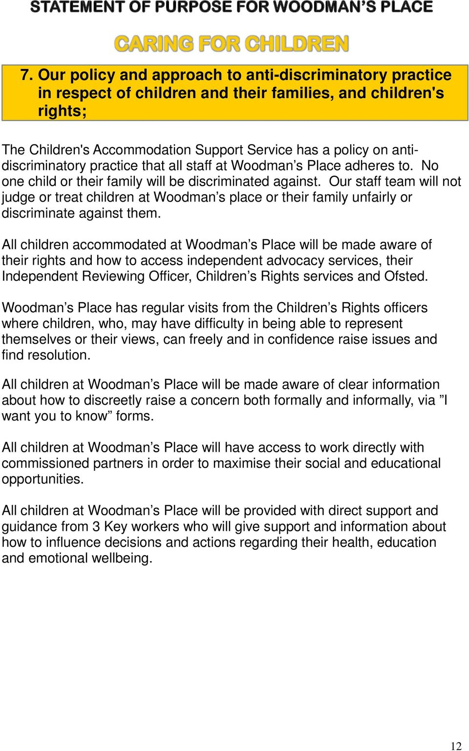 antidiscriminatory practice that all staff at Woodman s Place adheres to. No one child or their family will be discriminated against.