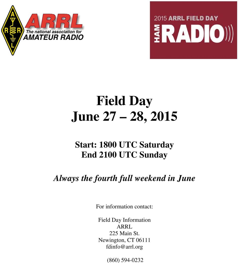 For information contact: Field Day Information ARRL 225