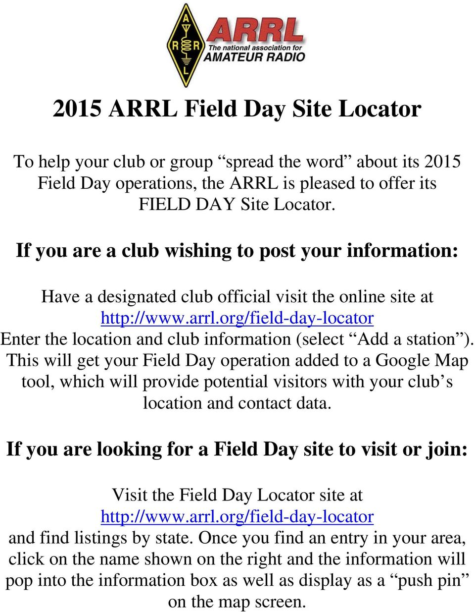 org/field-day-locator Enter the location and club information (select Add a station ).