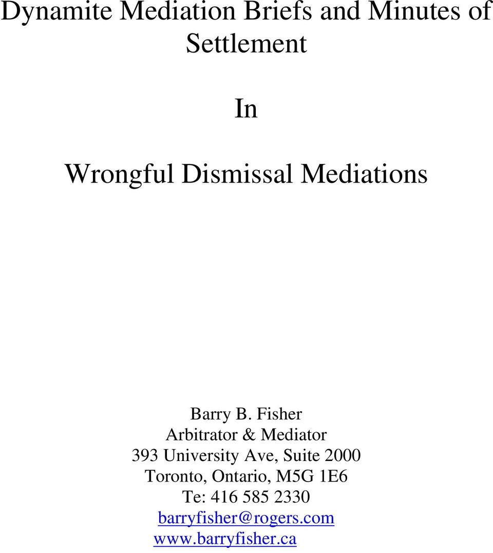 dynamite mediation briefs and minutes of settlement wrongful fisher arbitrator mediator 393 university ave suite 2000